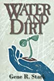 Water and Dirt, Gene Stark, 0878396675