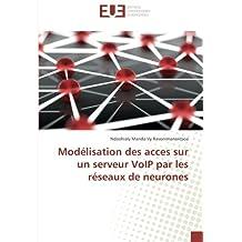 Modélisation des acces sur un serveur VoIP par les réseaux de neurones