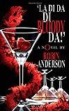 La Di Da Di Bloody Da!, Robin Anderson, 1847486339