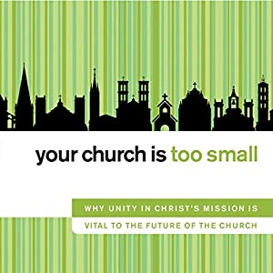 Your Church Is Too Small Audiobook