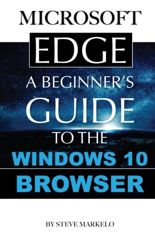 Microsoft Edge: A Beginner's Guide to the Windows 10 Browser