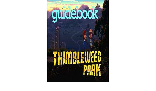 Thimbleweed Park: Guidebook (English Edition) eBook: Lee ...