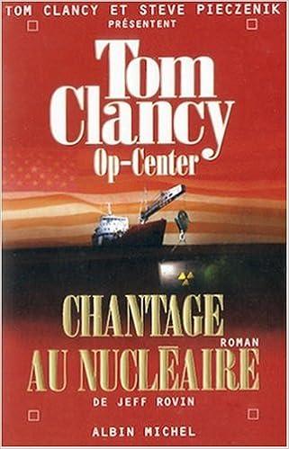 Op-Center, Tome 10 : Chantage au nucléaire - Tom Clancy