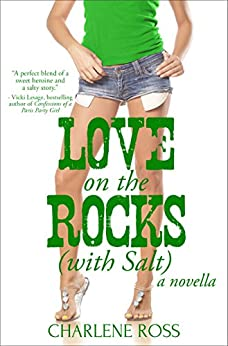 Love on the Rocks (with Salt): A Novella by [Ross, Charlene]