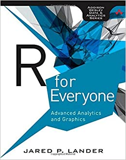 Book R for Everyone: Advanced Analytics and Graphics (Addison-Wesley Data and Analytics) by Jared P. Lander (10-Jan-2014)