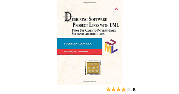 Designing Software Product Lines With Uml From Use Cases To Pattern Based Software Architectures Gomaa Hassan 0785342775952 Amazon Com Books