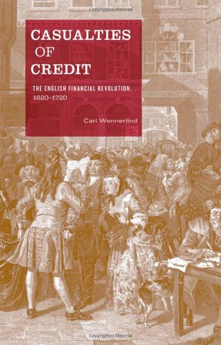 Casualties of Credit: The English Financial Revolution, 1620–1720