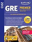 Kaplan 2013 GRE® Premier: with 5 Online Practice Tests + DVD, Kaplan, 1609781007