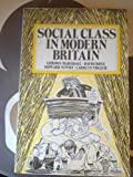 Social Class in Modern Britain, Marshall, Gordon and Rose, David, 0044454163