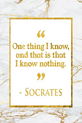 Download One Thing I Know, And That Is That I Know Nothing: Gold Marble Socrates Quote Notebook pdf