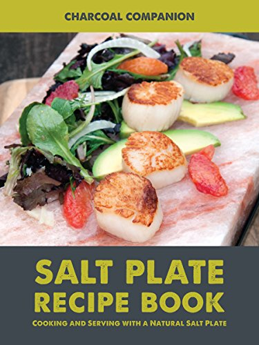 Himalayan Salt Plate Recipe Book - Over 20 Recipes for Appetizers, Main Dishes and Desserts - CC6057