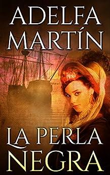 La Perla Negra (Spanish Edition) by [Martìn, Adelfa]