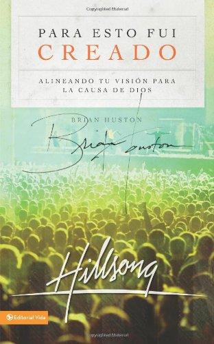 Para esto fui creado: Alineando tu visión para la causa de Dios (Spanish Edition) PDF
