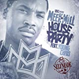 meek mill house party - House Party (feat. Young Chris)