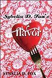 Sybelia D. Fox's Flavor, Sybelia D. Fox, 1608133044