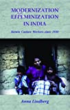 Modernization and Effeminization in India : Kerala Cashew Workers since 1930, Lindberg, Anna, 8791114217