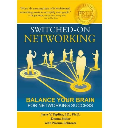 [(Switched-On Networking: Balance Your Brain for Networking Success )] [Author: Jerry V. Teplitz] [Jun-2012] pdf