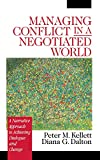 img - for Managing Conflict in a Negotiated World: A Narrative Approach to Achieving Productive Dialogue and Change book / textbook / text book
