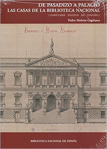 De pasadizo a Palacio. Las casas de la Biblioteca Nacional. 2ª ed.: Amazon.es: Biblioteca Nacional de España: Libros