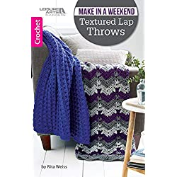 Make In A Weekend Textured Lap Throws (Crochet)