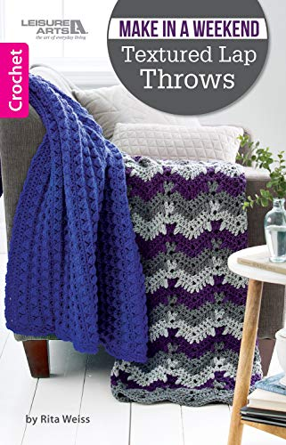 (Make In A Weekend Textured Lap Throws)