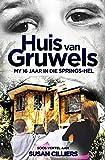 Huis van gruwels : My 16 jaar in die Springs-hel (Afrikaans Edition)