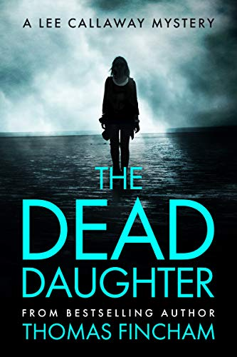 The Dead Daughter (A Private Investigator Mystery Series of Crime and Suspense, Lee Callaway #1)