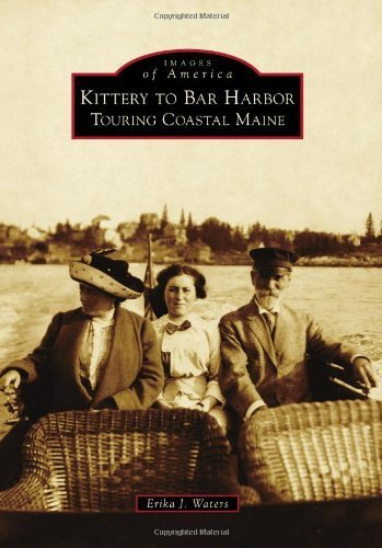 Kittery to Bar Harbor: Touring Coastal Maine (Images of America) (Images of America Series) 1st edition by Waters, Erika J. (2010) - Kittery Shopping