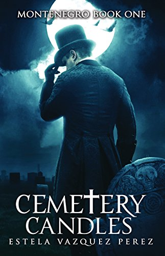 Montenegro Book One: Cemetery Candles -