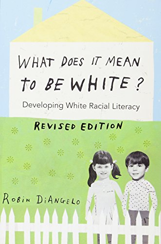 What Does It Mean to Be White?: Developing White Racial Literacy - Revised Edition (Counterpoints) (What Does Opti)
