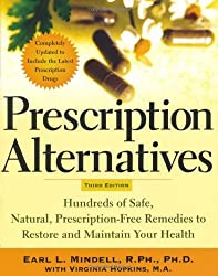 Prescription Alternatives, Third Edition: Hundreds of Safe, Natural Prescription-Free Remedies to Restore and Maintain Your Health