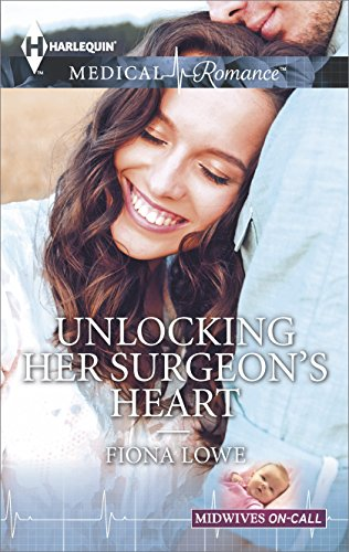 Download Unlocking Her Surgeon's Heart (Midwives On-Call) Pdf