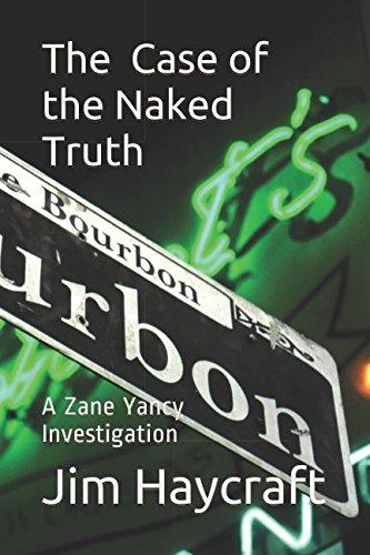 Download The Case of the Naked Truth: A Zane Yancy Investigation (A Zayne Yancy Mystery) pdf