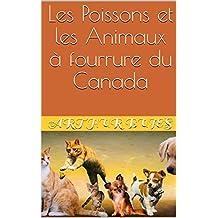 Les Poissons et les Animaux à fourrure du Canada (French Edition)