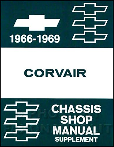COMPLETE & UNABRIDGED 1966 1967 1968 1969 CORVAIR FACTORY REPAIR SHOP & SERVICE MANUAL - COVERS Engine, Suspension, Steering, Powertrain, Body, Clutch, Exhaust, Fuel, Electrical Transmission and much more (Chevrolet Corvair Chassis)