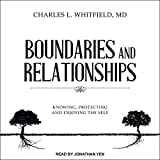 Boundaries and Relationships: Knowing, Protecting and Enjoying the Self