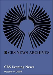CBS Evening News (October 05, 2004)