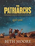 The Patriarchs - Leader Guide: Encountering the God of Abraham, Isaac, and Jacob