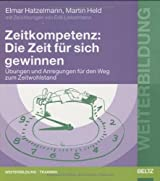 Zeitkompetenz: Die Zeit für sich gewinnen: Übungen und Anregungen für den Weg zum Zeitwohlstand. Mit Zeichnungen von Erik Liebermann (Beltz Weiterbildung)