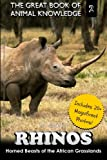 Rhinos: Horned Beast of the African Grasslands (The Great Book of Animal Knowledge) (Volume 2)