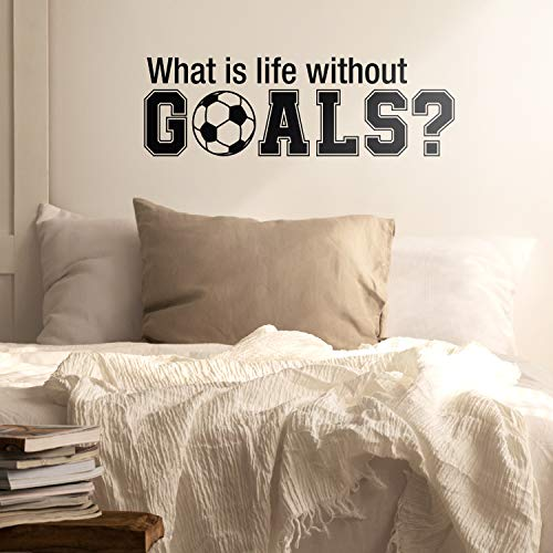 "Wall Art Vinyl Decal - What is Life Without Goals - 16"" x 50"" - Soccer Players Ball Unisex Kids Teens Home Bedroom Indoor Playroom School Classroom Outdoor Daycare Decoration (16"" x 50"", Black)"
