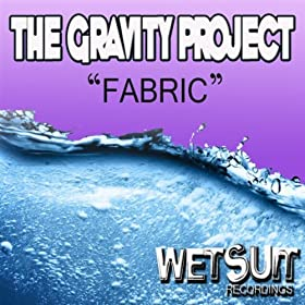 Fabric the gravity project mp3 downloads for Gravity fabric
