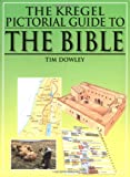 The Kregel Pictorial Guide to the Bible, Tim Dowley, 082542464X