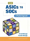 img - for From ASICs to SOCs: A Practical Approach (Modern Semiconductor Deisgn Series) by Farzad Nekoogar (2003-05-28) book / textbook / text book