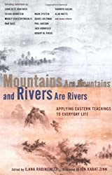 Mountains are Mountains and Rivers are Rivers: Applying Eastern Teachings to Everyday Life by Ilana Rabinowitz (2000-08-31)