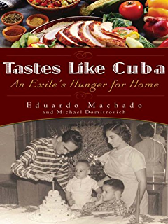Tastes Like Cuba: An Exiles Hunger for Home