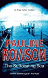 The Suffocating Sea, Pauline Rowson, 0727877992