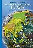 Important Bird Areas in Asia (BirdLife Conservation Series)