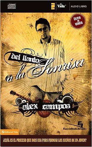 Del Llanto a la Sonrisa (Especialidades Juveniles): Amazon.es: Alex Campos: Libros