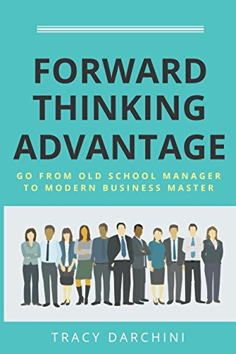 forward-thinking-advantage-go-from-an-old-school-manager-to-a-modern-business-master